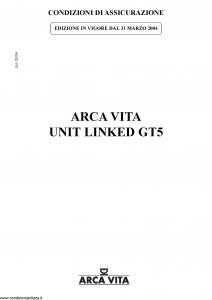 Arca Vita - Unit Linked Gt5 - Modello nd Edizione 31-03-2004 [20P]