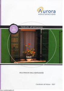 Aurora - In Casa Dedicato All'Abitazione Multirischi Dell'Abitazione - Modello u7601a Edizione 01-04-2004 [35P]