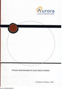 Aurora - Polizza Responsabilita' Civile Rischi Diversi - Modello u2001a Edizione 01-04-2004 [18P]