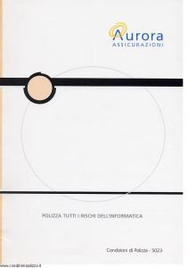Aurora - Polizza Tutti I Rischi Dell'Informatica - Modello u5023a Edizione 01-04-2004 [18P]