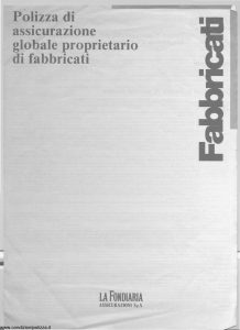 La Fondiaria - Fabbricati Polizza Globale Proprietario Di Fabbricati - Modello 1-6677-9 Edizione 11-1995 [4P]